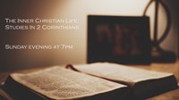 The Inner Christian Life - Studies In 2 Corinthians
