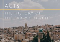 Acts - The History Of The Early Church