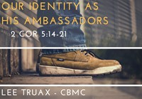 Our Identity As His Ambassadors