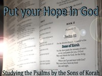 Put your Hope in God - The Psalms of the Sons of Korah